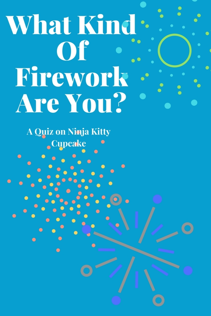 What Kind of Firework Are You_